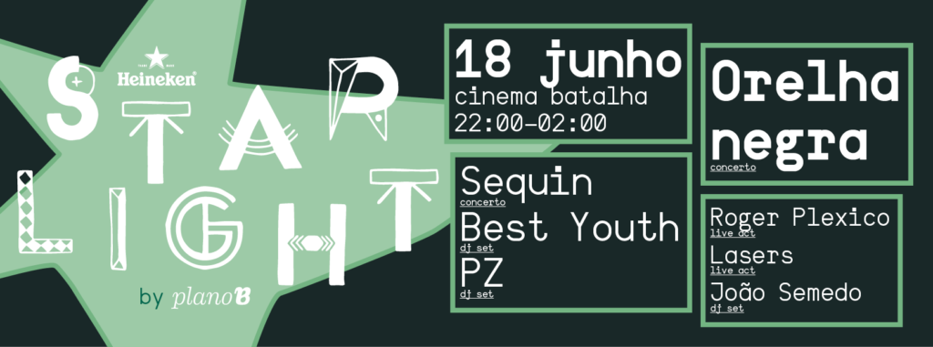 Heineken Starlight Orelha Negra, Sequin, Best Youth, PZ no Cinema Batalha - plano b