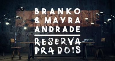 [Letra] Branko & Mayra Andrade - Reserva Pra Dois