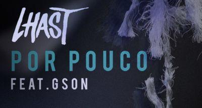 Lhast & Gson - Por Pouco - letra - lyrics - videoclip