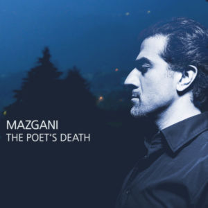 Mazgani - The Poet's Death