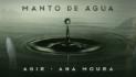 Agir e Ana Moura - Manto de Água - letra