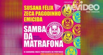Samba da Matrafona - Susana Félix, Zeca Pagodinho, Emicida - Carnaval de Torres Vedras