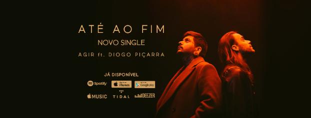 Até ao Fim - Agir & Diogo Piçarra - letra - lyrics