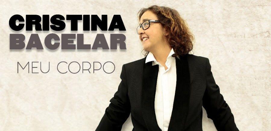 Cristina Bacelar - Meu Corpo - Nem Tudo É Fado