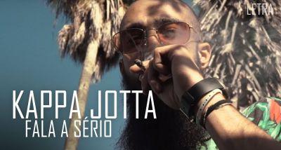 KAPPA JOTTA - FALA A SÉRIO - Letra - lyrics