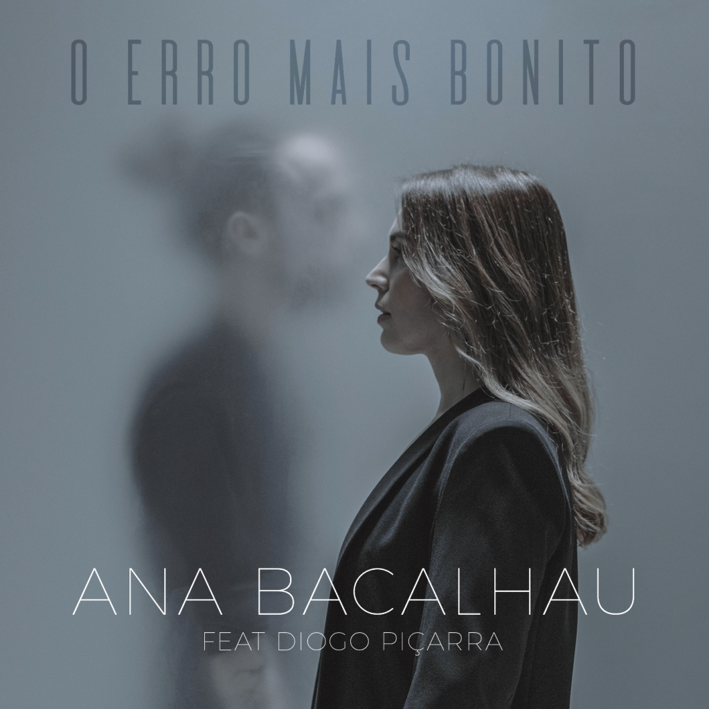 Ana Bacalhau - Diogo Piçarra - Erro Mais Bonito