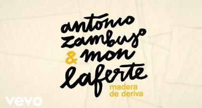 António Zambujo - Mon Laferte - Madera de Deriva