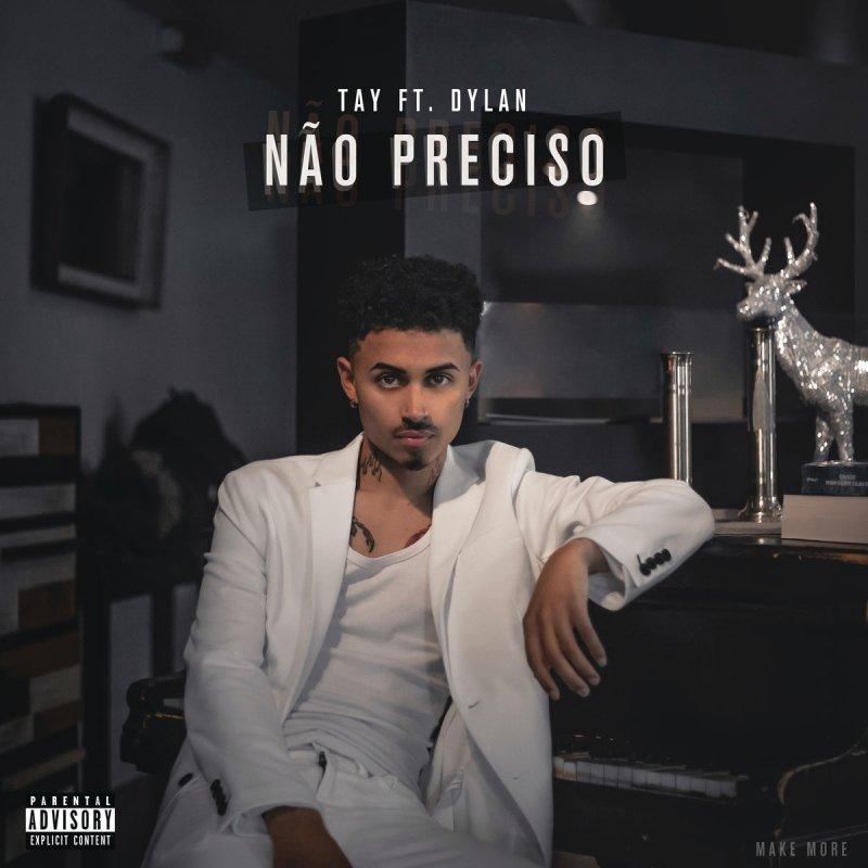 TAY - Dylan - Não Preciso - letra - lyrics