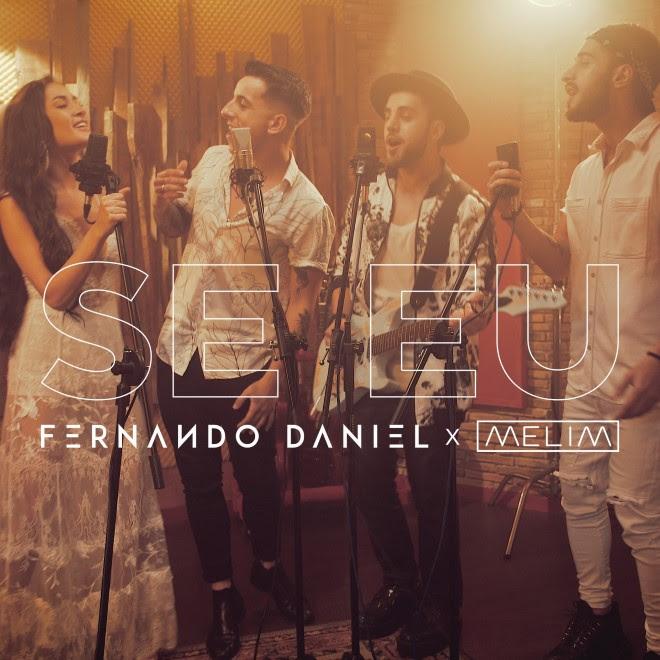 Fernando Daniel ft. Melim - Se Eu - letra