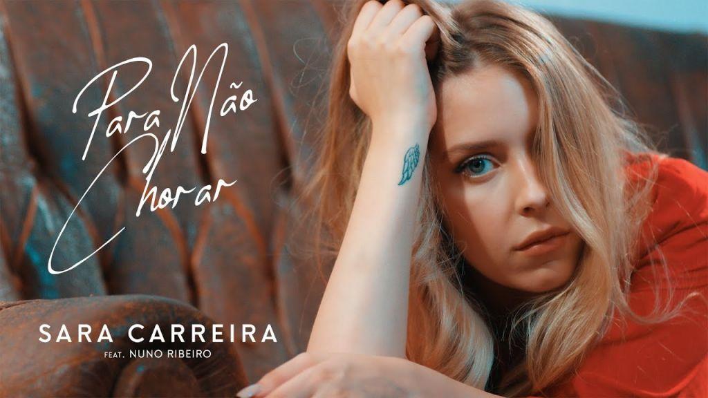 Sara Carreira - Para Não Chorar - Nuno Ribeiro - letra