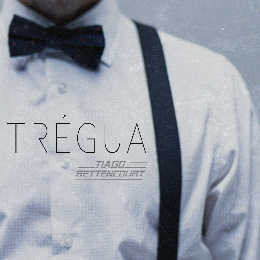 Trégua - Tiago Bettencourt - Letra - nova canção
